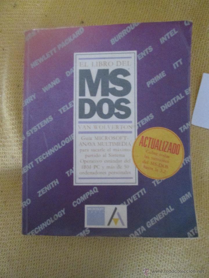 EL LIBRO DEL MS DOS GUIA MICROSOFT ANAYA MULTIMEDIA VAN WOLVERTON 438 PAGINAS 1987 (Libros de Segunda Mano - Informática)