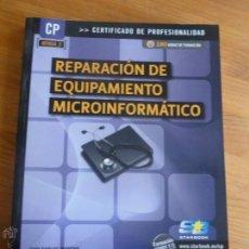 Libros de segunda mano: REPARACION DE EQUIPAMIENTO MICROINFORMATICO. J.CARLOS MORENO. STARBOOK. 2011 212 PP. Lote 54950501