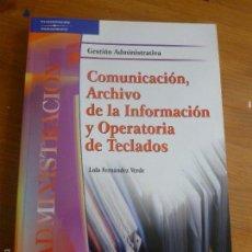 Libros de segunda mano: COMUNICACION ARCHIVO DE LA INFORMACION Y OPERATORIA TECLADOS. FDEZ VERDE. THOMSON.2010 312 PP. Lote 55114058