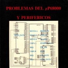 Libros de segunda mano: PROBLEMAS DEL ΜP68000 Y PERIFÉRICOS. (2 TOMOS). AA. VV. 368 Y 198 PP.. U.P.VALENCIA.. Lote 55121158