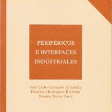 Libros de segunda mano: PERIFÉRICOS E INTERFACES INDUSTRIALES. AA. VV. 384 PP.. U.POLITÉCNICA VALENCIA.. Lote 55121274