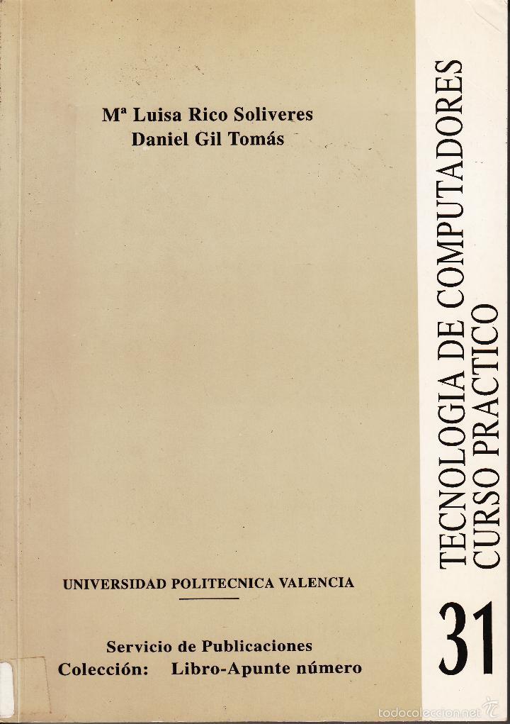 TECNOLOGÍA DE COMPUTADORES. CURSO PRÁCTICO. AA. VV. 318 PP.. U.POLITÉCNICA VALENCIA. (Libros de Segunda Mano - Informática)