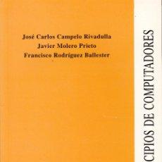 Libros de segunda mano: PRINCIPIOS DE COMPUTADORES. AA. VV. 444 PP.. U.POLITÉCNICA VALENCIA.. Lote 55121412
