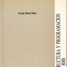 Libros de segunda mano: ESTRUCTURA Y PROGRAMACIÓN DEL 8086. JORGE REAL SÁEZ. 210 PP.. U.POLITÉCNICA VALENCIA.. Lote 55121458