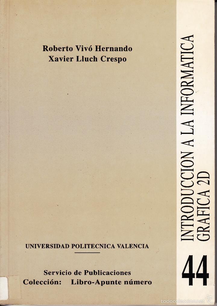 INTRODUCCIÓN A LA INFORMÁTICA GRÁFICA 2D. AA. VV. 190 PP.. U.POLITÉCNICA VALENCIA. (Libros de Segunda Mano - Informática)