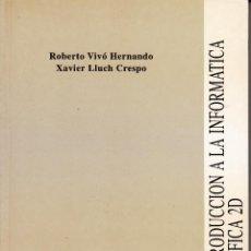 Libros de segunda mano: INTRODUCCIÓN A LA INFORMÁTICA GRÁFICA 2D. AA. VV. 190 PP.. U.POLITÉCNICA VALENCIA.. Lote 55121488