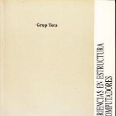 Libros de segunda mano: EXPERIENCIAS EN ESTRUCTURA DE COMPUTADORES. GRUP TERA. 260 PP.. U.POLITÉCNICA VALENCIA.. Lote 55121531