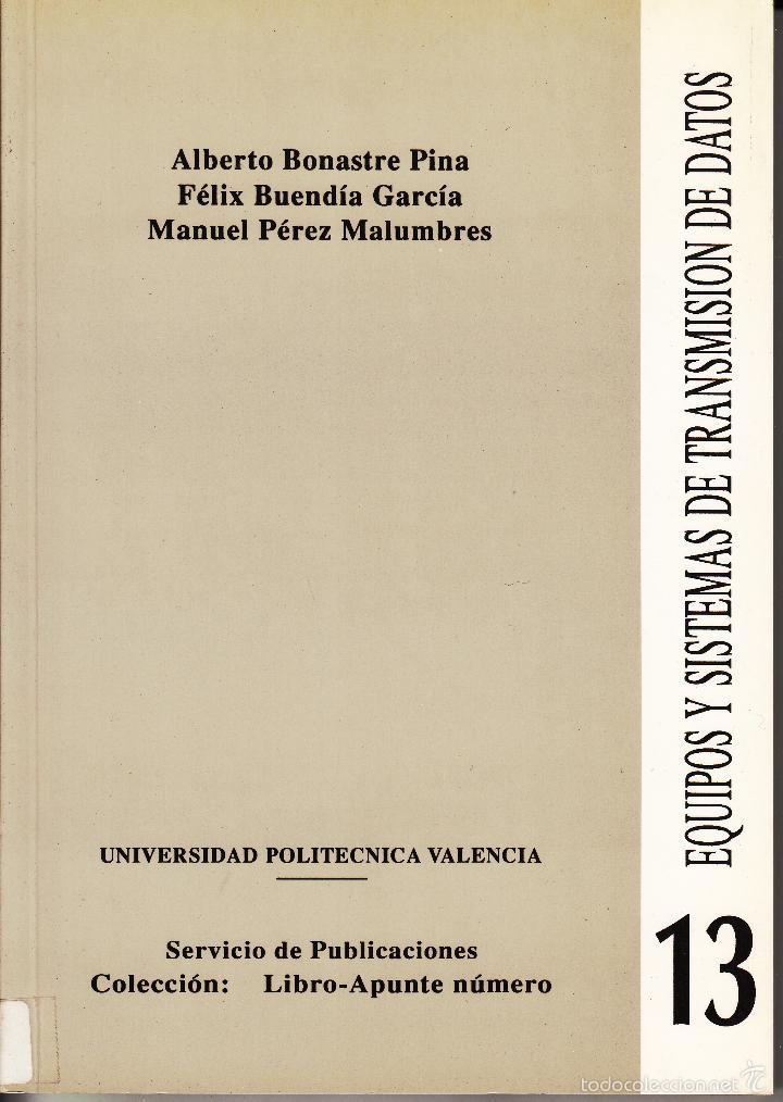 EQUIPOS Y SISTEMAS DE TRANSMISIÓN DE DATOS. AA. VV. 234 PP.. U.POLITÉCNICA VALENCIA. (Libros de Segunda Mano - Informática)