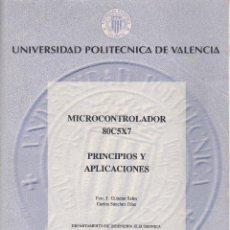 Libros de segunda mano: MICROCONTROLADOR 80C5X7. PRINCIPIOS Y APLICACIONES. AA. VV. 310 PP.. U.POLITÉCNICA VALENCIA.. Lote 55121622