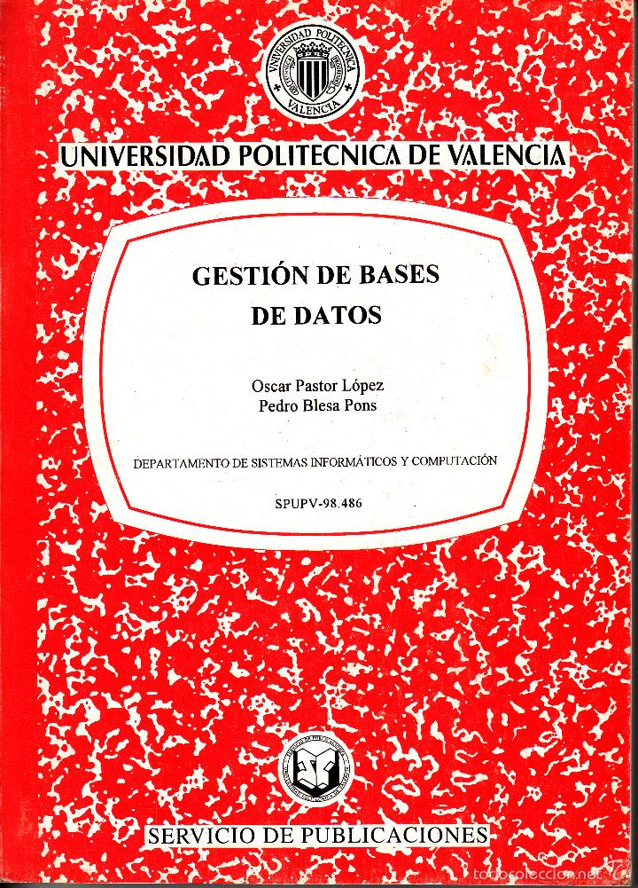 GESTIÓN DE BASES DE DATOS. PASTOR LÓPEZ Y BLESA PONS. 200 PP.. U.POLITÉCNICA VALENCIA. (Libros de Segunda Mano - Informática)