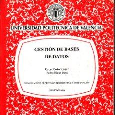Libros de segunda mano: GESTIÓN DE BASES DE DATOS. PASTOR LÓPEZ Y BLESA PONS. 200 PP.. U.POLITÉCNICA VALENCIA.. Lote 55121875