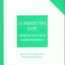 Libros de segunda mano: LA ARQUITECTURA TCP/IP: EJEMPLOS PRÁCTICOS SOBRE WINDOWS 95. AA.VV. 184 PP.. U.POLITÉCNICA VALENCIA.. Lote 55122069