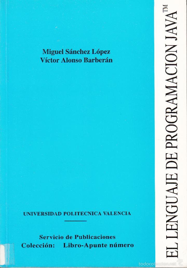 EL LENGUAJE DE PROGRAMACIÓN JAVA(TM). AA. VV. 356 PP.. U.POLITÉCNICA VALENCIA. (Libros de Segunda Mano - Informática)