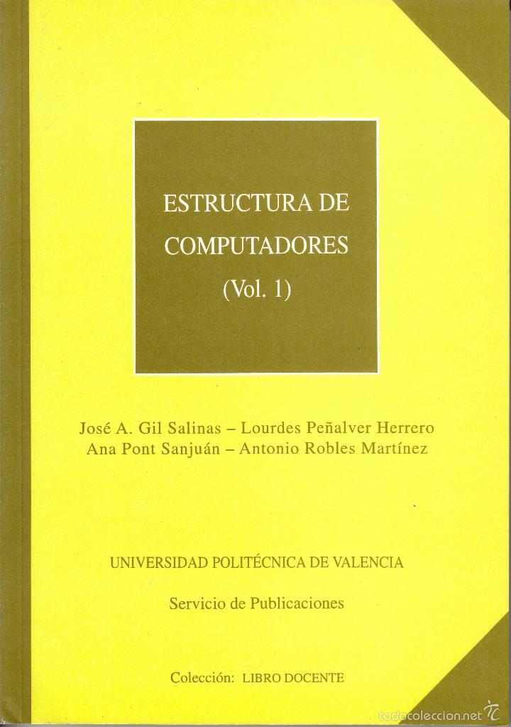 ESTRUCTURA DE COMPUTADORES (2 TOMOS). AA. VV. 304 PP Y 326 PP. U.POLITÉCNICA VALENCIA. (Libros de Segunda Mano - Informática)