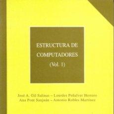Libros de segunda mano: ESTRUCTURA DE COMPUTADORES (2 TOMOS). AA. VV. 304 PP Y 326 PP. U.POLITÉCNICA VALENCIA.. Lote 55202476