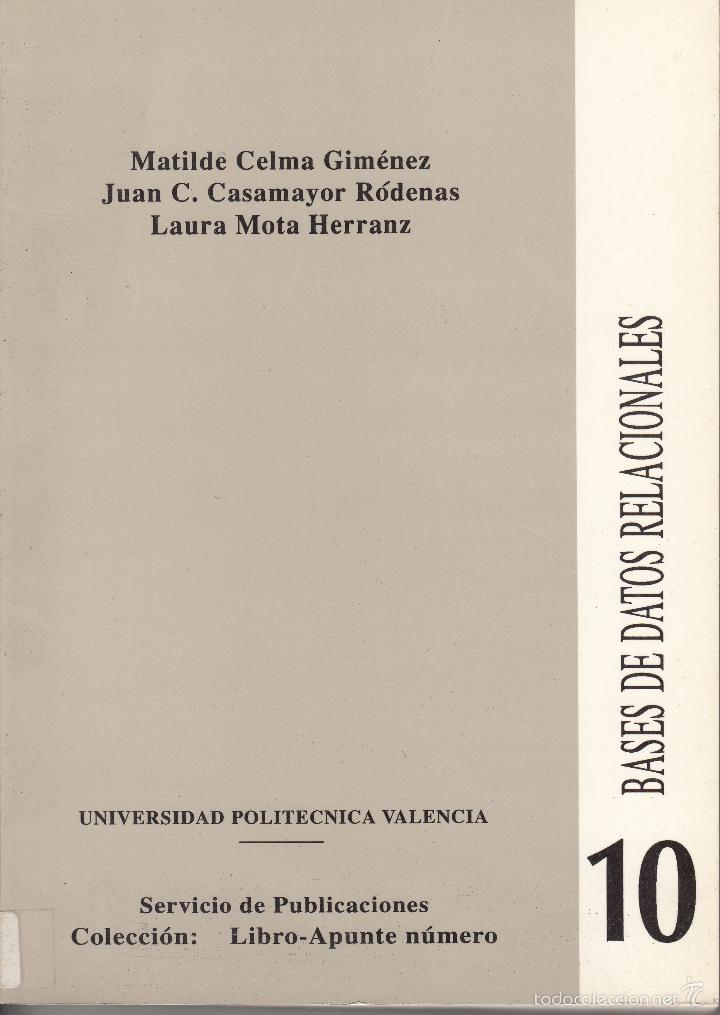 BASES DE DATOS RELACIONALES. AA. VV. 316 PP. U.POLITÉCNICA VALENCIA. (Libros de Segunda Mano - Informática)
