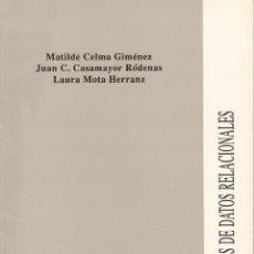 Libros de segunda mano: BASES DE DATOS RELACIONALES. AA. VV. 316 PP. U.POLITÉCNICA VALENCIA.. Lote 55202936