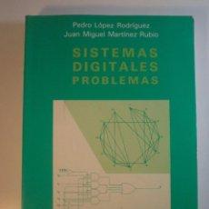 Libros de segunda mano: SISTEMAS DIGITALES. PROBLEMAS, LÓPEZ RUBIO, PEDRO Y MARTÍNEZ RUBIO, JUAN MIGUEL. ISBN 8477210233. Lote 56302492