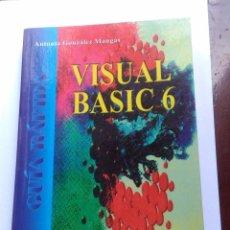 Libros de segunda mano: VISUAL BASIC 6. ANTONIA GONZÁLEZ MANGAS. EST17B6. Lote 56307317