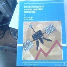 Libros de segunda mano: SERVICIOS TELEMÁTICOS Y NUEVAS RELACIONES ECONÓMICAS - JOSÉ R. GRANGER Y CARMEN CEREZO. Lote 56429530