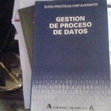 Libros de segunda mano: GUÍAS PRÁCTICAS CHIP-AUERBACH - GESTIÓN DE PROCESO DE DATOS. Lote 56587323