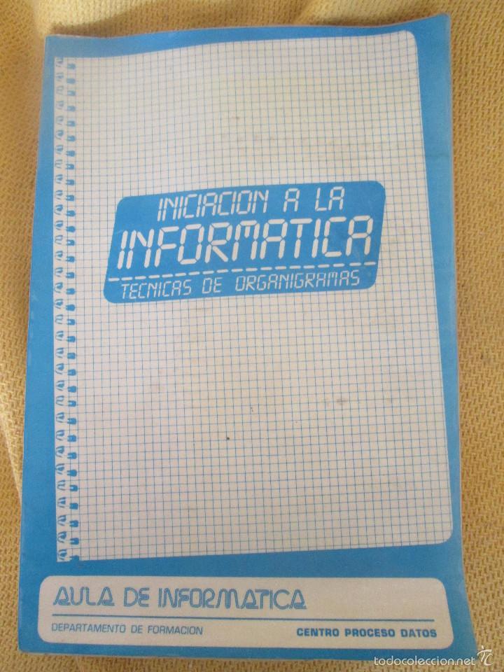 INICIACION A LA INFORMARTICA - TECNICAS DE ORGANIGRAMAS - AULA DE INFORMATICA (Libros de Segunda Mano - Informática)