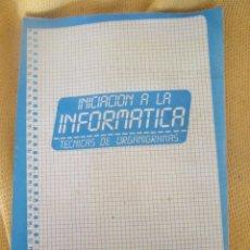 Libros de segunda mano: INICIACION A LA INFORMARTICA - TECNICAS DE ORGANIGRAMAS - AULA DE INFORMATICA. Lote 56849467