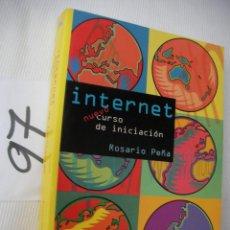 Libros de segunda mano: INTERNET CURSO DE INICIACION - ROSARIO PEÑA. Lote 56860261
