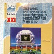 Libros de segunda mano: SISTEMAS INFORMÁTICOS MONOUSUARIO, MULTIUSUARIO Y EN RED. FRANCISCO MUÑOZ. 2002. Lote 56922789