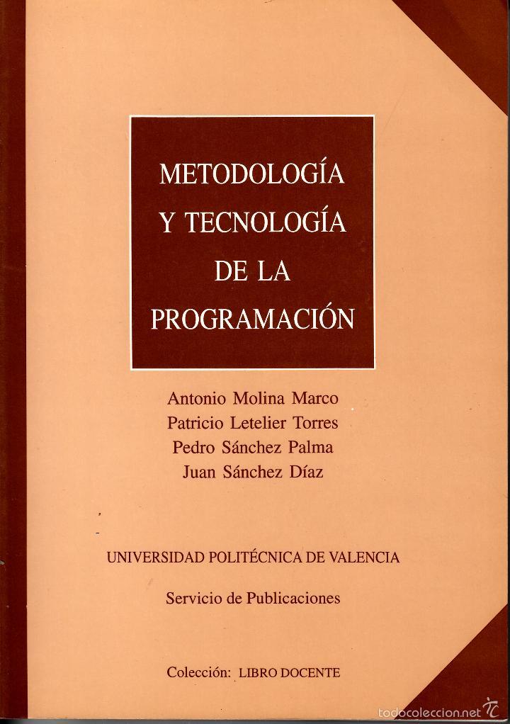 METODOLOGÍA Y TECNOLOGÍA DE LA PROGRAMACIÓN. AA. VV.. 262 PP. UNIVERSIDAD POLITÉCNICA VALENCIA. (Libros de Segunda Mano - Informática)