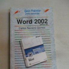 Libros de segunda mano: GUÍA PRÁCTICA PARA USUARIOS - MICROSOFT WORD 2002 OFFICE XP - ANAYA - CARLOS NAVARRO GÓMEZ. Lote 57526600