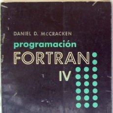 Libros de segunda mano: PROGRAMACIÓN FORTRAN IV - DANIEL D. MCCRACKEN - ED. LIMUSA MÉXICO 1977 - VER INDICE. Lote 57770613