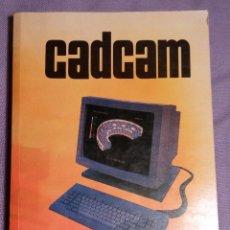 Libros de segunda mano: CADCAM POR BARRY HAWKES , EDICIONES PARANINFO, 1989. Lote 57793223