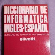 Libros de segunda mano: DICCIONARIO INFORMATICA INGLES-ESPAÑOL ED.PARANINFO 1984. Lote 57793458