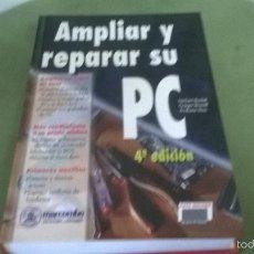Libros de segunda mano: AMPLIAR Y REPARAR SU PC. Lote 57853860