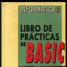 Livros em segunda mão: LIBRO DE PRÁCTICAS DE BASIC. Lote 57868519
