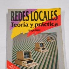 Libros de segunda mano - REDES LOCALES. TEORIA Y PRACTICA. GRUPO WAITE. TDK295 - 58212386