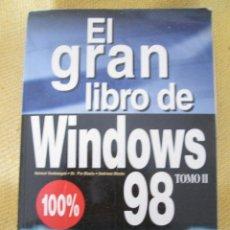 Libros de segunda mano: EL GRAN LIBRO DEL WINDOWS 98 TOMO II. Lote 58325256