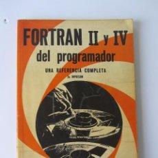 Libros de segunda mano: FORTRAN II Y IV DEL PROGRAMADOR. UNA REFERENCIA COMPLETA. CHARLES PHILIP LECHT.. Lote 58377483