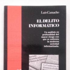 Libros de segunda mano: EL DELITO INFORMÁTICO - LUIS CAMACHO LOSA. Lote 58381301