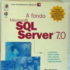 Libros de segunda mano: A FONDO SQL SERVER 7.0 - RON SOUKUP / KALEN DELANEY - MCGRAW-HILL 1999 - VER INDICE. Lote 58501060