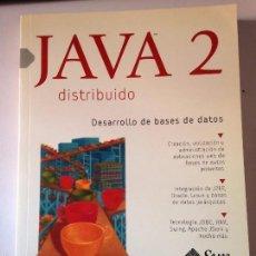 Libros de segunda mano: JAVA 2 DISTRIBUIDO . DESARROLLO DE BASES DE DATOS. Lote 58646872