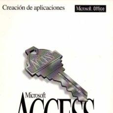Libros de segunda mano: CREACIÓN DE APLICACIONES. MICROSOFT ACCESS. SISTEMA DE ADMINISTRACIÓN DE BASES DE DATOS RELACIONALES. Lote 58673221