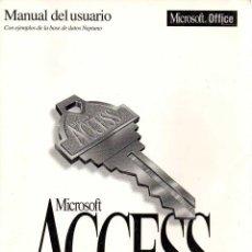 Libros de segunda mano: MANUAL DEL USUARIO. MICROSOFT ACCESS. SISTEMA DE ADMINISTRACIÓN DE BASES DE DATOS RELACIONALES. Lote 58673285