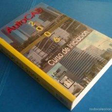 Libros de segunda mano: AUTOCAD 2006 - CURSO DE INICIACIÓN - ISBN: 9788496097469 - ED. INFORBOOK'S. Lote 58673977