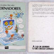 Libros de segunda mano: MI PRIMER LIBRO SOBRE ORDENADORES - 1983 - LUCA NOVELLI - EDICIÓN ESPECIAL PARA CACCO DE BURGOS. Lote 58830551
