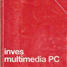 Libros de segunda mano: INVES MULTIMEDIA PC MANUAL DE USUARIO - SERGRAFIC 1991. Lote 58886551