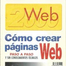 Libros de segunda mano: COMO CREAR PGINAS WEB PASO A PASO Y SIN CONOCIMIENTOS. WEB 2000 MADRID 1998. Lote 58889506