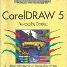 Libros de segunda mano: MANUAL IMPRESCINDIBLE CORELDRAW 5 ANAYA 1995. POR FRANCISCO PAZ. Lote 58889746