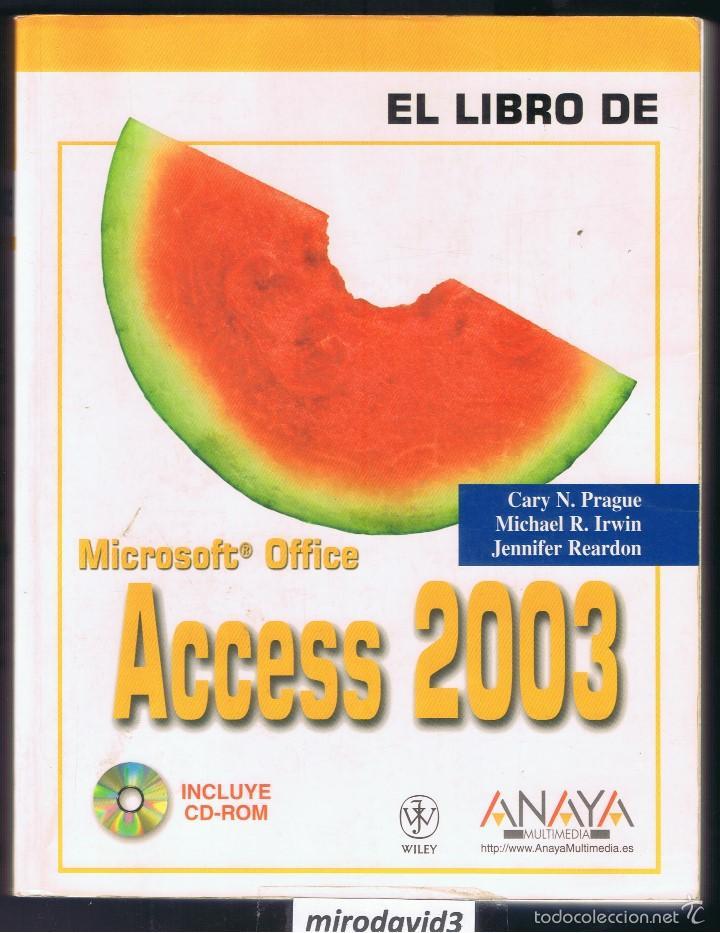 EL LIBRO DE ACCESS 2003 MICROSOFT OFFICE EDICIONES ANAYA 832 PÁGINAS AÑO 2004 MD207 (Libros de Segunda Mano - Informática)